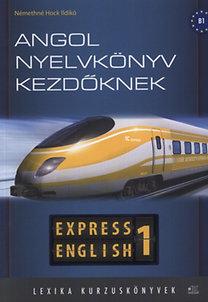 Némethné Hock Ildikó: Angol nyelvkönyv kezdőknek - Express English 1