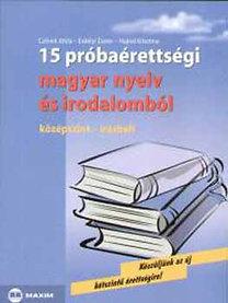 Czövek Attila, Erdélyi Eszter, Hajnal Krisztina: 15 próbaérettségi magyar nyelv és irodalomból - Középszint-írásbeli