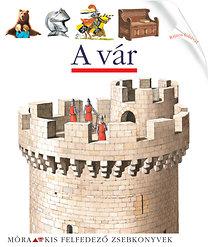 Delafosse, Claude: A vár - Kis felfedező zsebkönyvek