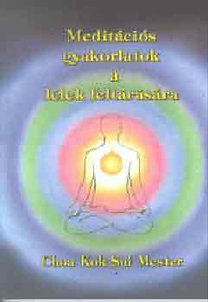 Choa Kuk Sui: Meditációs gyakorlatok a lélek feltárására