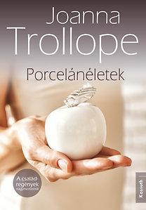 Joanna Trollope: Porcelánéletek