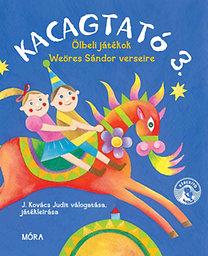 J. Kovács Judit: Kacagtató 3. - Ölbeli játékok Weöres Sándor verseire