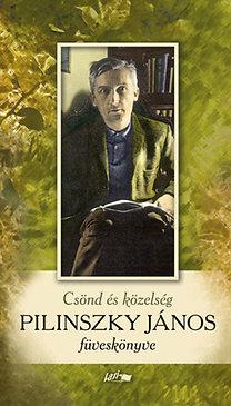 Pilinszky János: Csönd és közelség - Pilinszky János füveskönyve