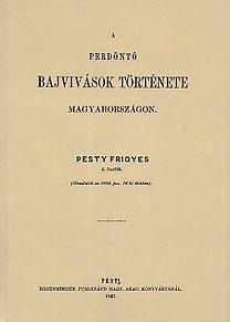 Pesty Frigyes: A perdöntő bajvívások története Magyarországon