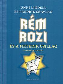 Fredrik Skavlan, Unni Lindell: Rém Rozi és a hetedik csillag - A második igazság