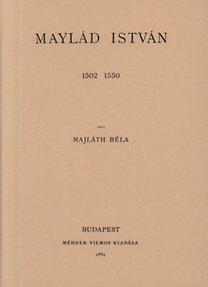 Majláth Béla: Maylád István 1502-1550