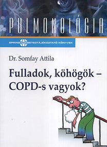 Somfay Attila: Fulladok, köhögök - COPD-s vagyok?