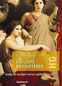 Hegedűs Géza: Kalliopé bűvöletében avagy az európai verses epika évezredei
