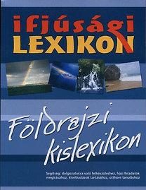 Herczeg Béla: Ifjúsági lexikon - Földrajzi kislexikon