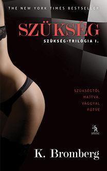 K. Bromberg: Szükség - Szükség-trilógia I.