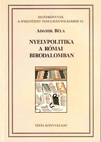 Adamik Béla: Nyelvpolitika a Római Birodalomban