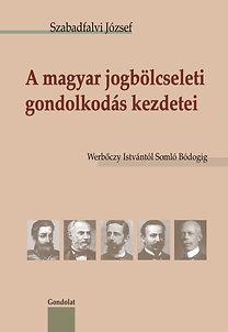 Szabadfalvi József: A magyar jogbölcseleti gondolkodás kezdetei