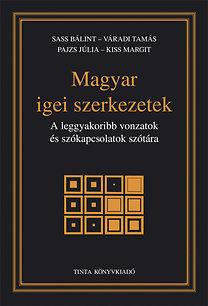 Váradi, Kiss, Sass, Pajzs: Magyar igei szerkezetek - A leggyakoribb vonzatok és szókapcsolatok szótára