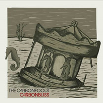 The Carbonfools: The Carbonfools: Carbonbliss - CD