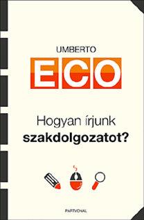 Umberto Eco: Hogyan írjunk szakdolgozatot?