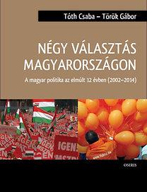 Tóth Csaba, Török Gábor: Négy választás Magyarországon