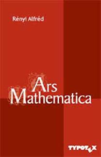 Rényi Alfréd: Ars Mathematica