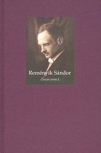 Reményik Sándor: Reményik Sándor összes verse I-II.