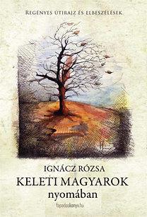 Ignácz Rózsa: Keleti magyarok nyomában