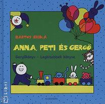 Bartos Erika: Anna, Peti és Gergő - Gergőkönyv - Legkisebbek könyve