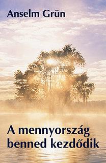 Anselm Grün: A mennyország benned kezdődik