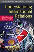 Brown, Chris - Ainley, Kirsten: Understanding International Relations