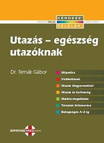 Dr. Ternák Gábor: Utazás - egészség utazóknak