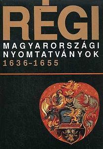 Heltai János (szerk): Régi magyarországi nyomtatványok 1636-1655