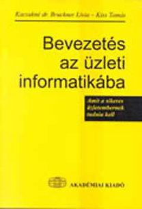 Dr. Bruckner Lívia, Kiss Tamás: Bevezetés az üzleti informatikába