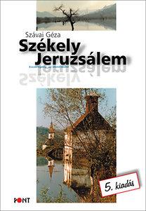 Szávai Géza: Székely Jeruzsálem