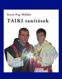 Scyta Pap Miklós: TAIKI tanítások