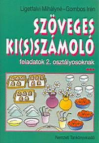 Ligetfalvi Mihályné: Szöveges ki(s)számoló 2.o.