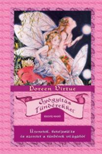 Dr. Doreen Virtue: Gyógyítás tündérekkel - Üzenetek, manifesztáció és szeretet a tündérek világából