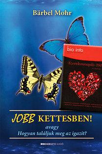 Barbel Mohr: Jobb kettesben + Szerelemnapló 2011
