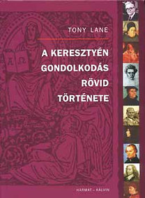 Tony Lane: A keresztyén gondolkodás rövid története