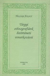 Huszka József: Tárgyi ethnografiánk őstörténeti vonatkozásai