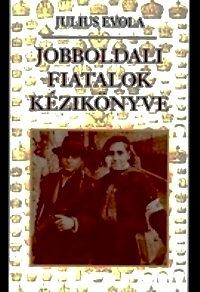 Julius Evola: Jobboldali fiatalok kézikönyve