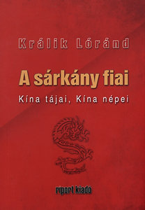 Králik Lóránd: A sárkány fiai