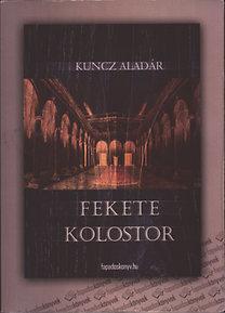 Kuncz Aladár: Fekete kolostor - Feljegyzések a francia internáltságból