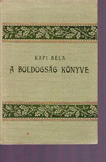 Kapi Béla: A boldogság könyve
