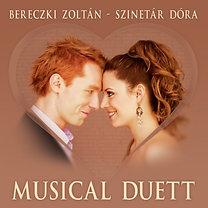Bereczki Zoltán - Szinetár Dóra: Musical Duett
