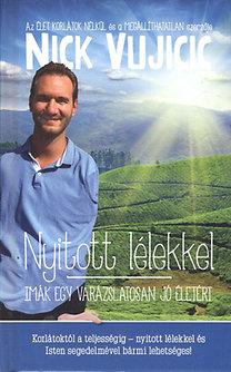 Nick Vujicic: Nyitott lélekkel - Imák egy varázslatosan jó életért