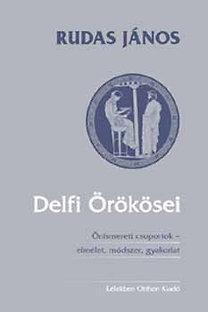 Rudas János: Delfi örökösei - Önismereti csoportok - elmélet, módszer, gyakorlat