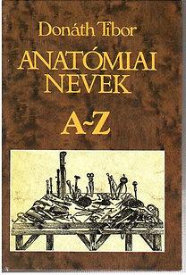 Dr. Donáth Tibor: Anatómiai nevek a-z