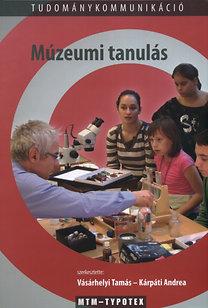 Vásárhelyi Tamás, Kárpáti Andrea (szerk.): Múzeumi tanulás