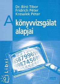 Kresalek Péter, Dr. Bíró Tibor, Fridrich Péter: A könyvvizsgálat alapjai