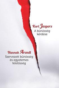 Hannah Arendt, Karl Jaspers: A bűnösség kérdése - Szervezett bűnösség és egyetemes felelősség