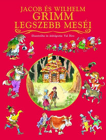 Jacob Grimm, Wilhelm Grimm: Jacob és Wilhelm Grimm legszebb meséi