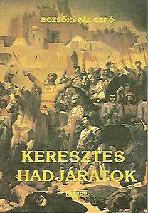 Bozsóky Pál Gergő: Keresztes hadjáratok