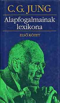Carl Gustav Jung: Alapfogalmaink lexikona I.